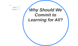 Why Should we commit to learning for all students?