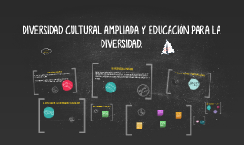 DIVERSIDAD CULTURAL AMPLIADA Y EDUCACIÓN PARA LA DIVERSIDAD.