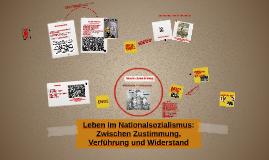 Copy of Leben im Nationalsozialismus: Zwischen Zustimmung, Verführun