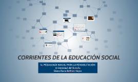 CORRIENTES DE LA EDUCACIÓN SOCIAL