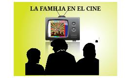 Copy of La familia en el cine