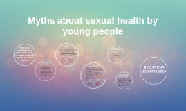 Myths about sexual health by young people.