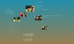 Magic crisis