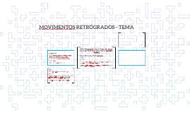 MOVIMENTOS RETRÓGRADOS - TEMA