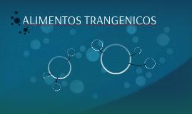 ALIMENTOS TRANGENICOS