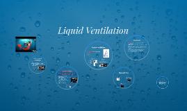 Liquid Ventilation