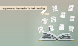 Supplemental Instruction in Early Reading: