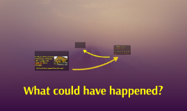 What could have happened? (EG2)