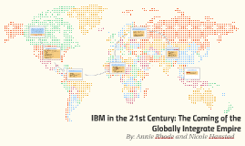 IBM in the 21st Century: The Coming of the Globally Integrat