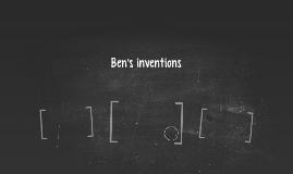Ben's inventions