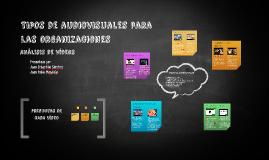 Tipos de audiovisuales para las organizaciones