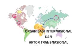 ORGANISASI INTERNASIONAL DAN