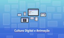 Cultura Digital e Animação