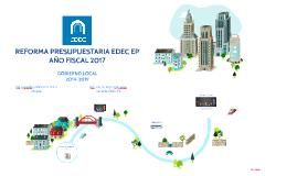 REFORMA PRESUPUESTO EDEC EP AÑO FISCAL 2017