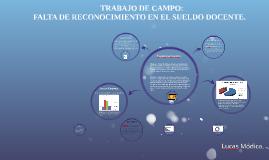 Copy of FALTA DE RECONOCIMIENTO EN EL SUELDO DOCENTE.