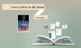 Love Letters to the dead by Madi Pedaline on Prezi