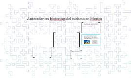 Antecedentes historicos del turismo en Mexico