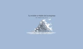 La misión y visión de la empresa