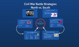 Copy of Civil War Battle Strategies: North vs. South