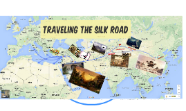 Traveling the Silk Road