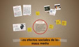 Los efectos sociales de los mass media. Análisis tomado de textos de comunicación de masas como McQuail y Éric Maigret.