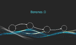 Bananas :D