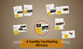 A Facility Facilitating Ministry