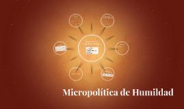 Micropolítica de Humildad