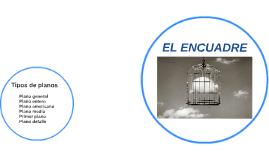 EL ENCUADRE