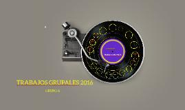 TRABAJOS GRUPALES 2016