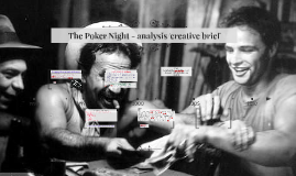 The Poker Night - analysis/creative brief
