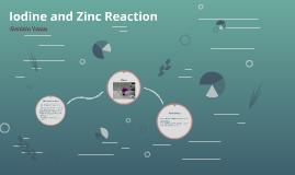 Iodine and Zinc reaction