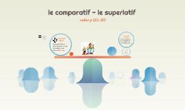 le comparatif - le superlatif