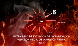 Copy of 1 DISEÑO DE UN SISTEMA FIJO DE EXTINCIÓN DE INCENDIOS CON