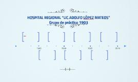 "HOSPITAL REGIONAL ""LIC.ADOLFO LÓPEZ MATEOS"""