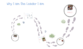 Why I am the Leader I am