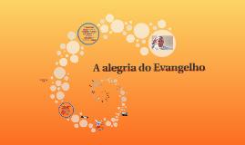 Copy of A alegria do Evangelho