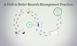 Copy of A Path to better Records Management Practices