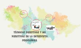 Copy of TÉCNICAS DIRECTIVAS Y NO DIRECTIVAS DE LA ENTREVISTA CLÍNICA