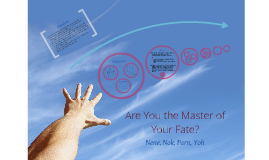 Copy of Are you the master of your fate?