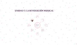UNIDAD 7: LA REVOLUCIÓN MUSICAL