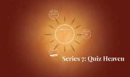 Series 7: Quiz Heaven