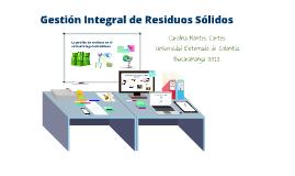 Copy of Gestión Integral de Residuos Solidos