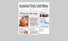Accountant Steals Lunch Money