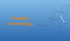 Transgenic Biotechnology