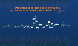 Panorama de la Inserción Internacional de América Latína y e