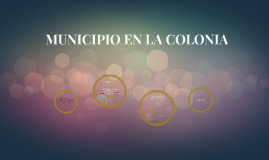 MUNICIPIO EN LA COLONIA