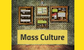 Mass Culture: