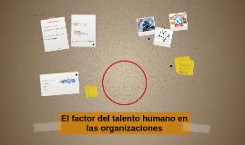 El factor del talento humano n las organizaciones