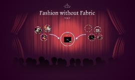 Fashion without Fabric